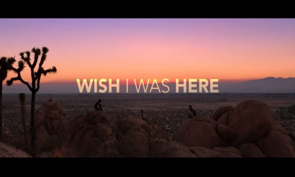 Wish I Was Here - feature