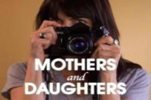 Watch the Trailer for 'Mothers and Daughters' Featuring a Star-Studded Cast