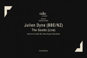 Cake Wines Presents The House of Who with Julien Dyne and The Goods