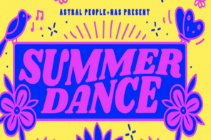 Astral People & National Art School Announce Final 'SUMMER DANCE' For 2019